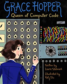 Grace Hopper: Queen of Computer Code (People Who Shaped Our World)