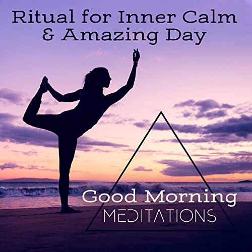 Ritual for Inner Calm & Amazing Day - Good Morning ...
