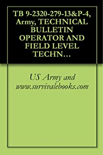 TB 9-2320-279-13&P-4, Army, TECHNICAL BULLETIN OPERATOR AND FIELD LEVEL TECHNICAL BULLETIN FOR TRUCK TRACTOR LIGHT EQUIPMENT TRANSPORTER, (LET), 8X8, M983A2 LET, NSN 2320-01-528-6636, 2008