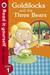 Goldilocks and the Three Bears - Read It Yourself with Ladybird: Level 1 Kindle Edition