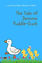 The Tale of Jemima Puddle-Duck: With original illustrations Annotated