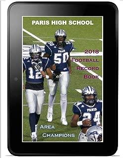 Paris High School, Texas Football Record Book: 1908-2018 (Version 8 Upload 1)