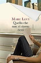 Quello che non ci siamo detti (Narrativa) (Italian Edition)