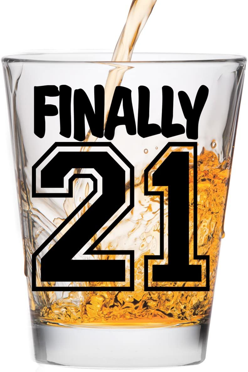 Finally 21 Shot Glass - 21st Turning T Direct stock discount Celebrate New sales Gift Birthday