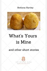 What's Yours is Mine: humorous and emotional short stories (Sicilian Stories) Kindle Edition