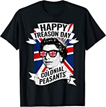Happy Treason Day Funny Queen Elizabeth 4th of July T-Shirt