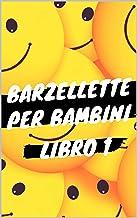 Barzellette per Bambini - Libro 1: Libro di barzellette, colmi, giochi di parole, scioglilingua e tanto altro (Italian Edition)