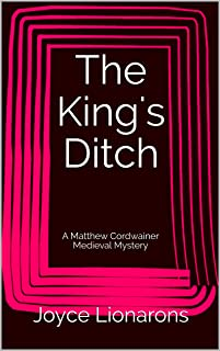 The King's Ditch: A Matthew Cordwainer Medieval Mystery (Matthew Cordwainer Medieval Mysteries Book 6)