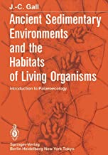 Ancient Sedimentary Environments and the Habitats of Living Organisms: Introduction to Palaeoecology