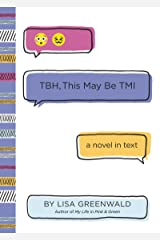 TBH #2: TBH, This May Be TMI Kindle Edition