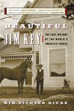 Beautiful Jim Key: The Lost History of the World's Smartest Horse PDF
