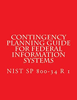 NIST SP 800-34 R1 Contingency Planning Guide for Federal Information Systems: NIST SP 800-34 R1