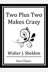 Two Plus Two Makes Crazy (Unabridged Start Classics) Kindle Edition
