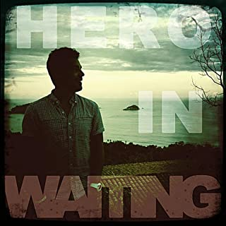 Hero in Waiting