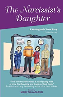 The Narcissist's Daughter: A Meshugenah Love Story