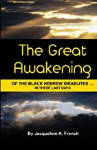 The Great Awakening of the Black Hebrew Israelites...in these last days
