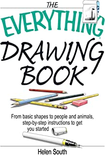 The Everything Drawing Book: From Basic Shape to People and Animals, Step-by-step Instruction to get you started (Everything®)