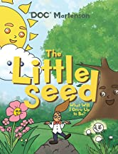 The Little Seed: What Will I Grow Up to Be?