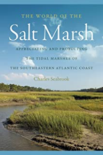 The World of the Salt Marsh: Appreciating and Protecting the Tidal Marshes of the Southeastern Atlantic Coast (Wormsloe Foundation Nature Book Ser.)