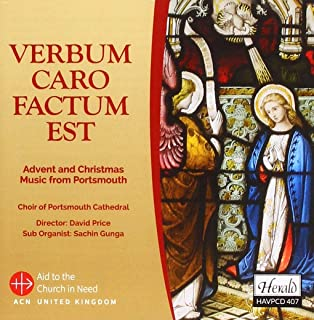 Verbum Caro Factum Est: Advent & Christmas Music From Port