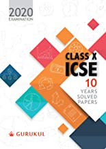 10 Years Solved Papers: ICSE Class 10 for 2020 Examination