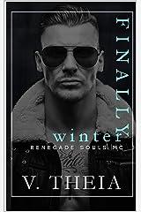 Finally Winter (Renegade Souls MC Romance Saga Book 5) Kindle Edition
