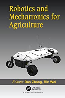 Robotics and Mechatronics for Agriculture (English Edition)