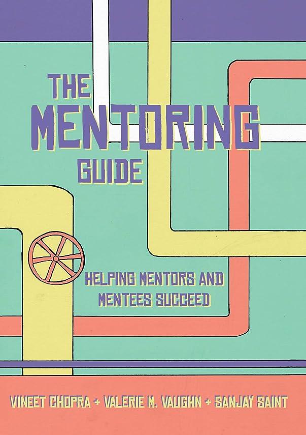 正確にポーター日の出The Mentoring Guide: Helping Mentors and Mentees Succeed (English Edition)