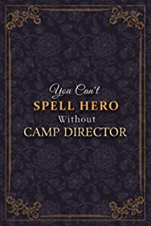 Camp Director Notebook Planner - You Can't Spell Hero Without Camp Director Job Title Working Cover Journal: 6x9 inch, 120...