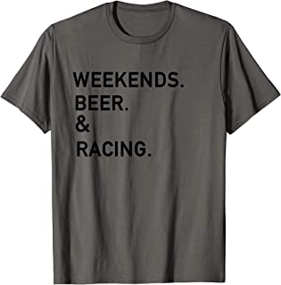 Weekends Beer Racing Tee Shirt Dirt Track Race Track Apparel