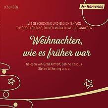 Weihnachten, wie es früher war: Mit Geschichten und Gedichten von Theodor Fontane, Rainer Maria Rilke und anderen