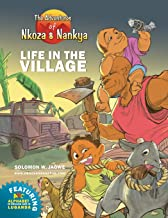 The Adventures of Nkoza and Nankya: Life in the Village