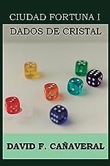 Dados de cristal (Ciudad Fortuna nº 1) Versión Kindle