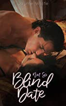 Not So Blind Date: An Alpha Older Man and a Younger Woman, Enemies to Lovers Steamy Romance