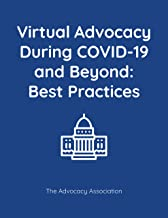 Virtual Advocacy During COVID-19 and Beyond: Best Practices When In-Person Communications Is Not Possible