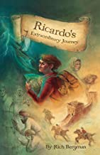 Ricardo's Extraordinary Journey: A Boy's Mystical Quest for Fame, Fortune and Adventure