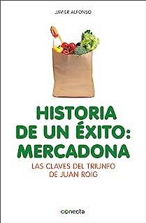 comprar comparacion Historia de un éxito: Mercadona: Las claves del triunfo de Juan Roig (Conecta)