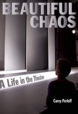 Beautiful Chaos: A Life in the Theater (English Edition)
