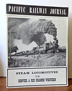 Pacific Railway Journal, August 1957: Steam Locomotives Of The Denver and Rio Grande Western