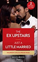 The Ex Upstairs / Just A Little Married: The Ex Upstairs (Dynasties: the Carey Center) / Just a Little Married (Moonlight ...