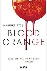 Blood Orange - Was sie nicht wissen: Thriller (German Edition) Format Kindle