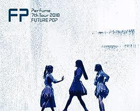 Perfume 7th Tour 2018 「FUTURE POP」(初回限定盤)[Blu-ray]
