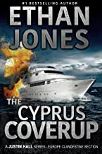 The Cyprus Coverup: A Justin Hall Spy Thriller: Action, Mystery, International Espionage and Suspense - Book 12