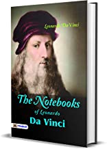 The Notebooks of Leonardo Da Vinci (Best Motivational Books for Personal Development (Design Your Life))