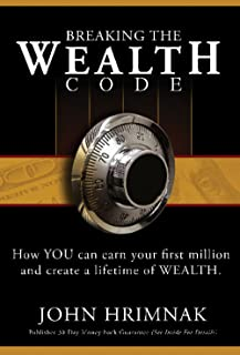 Breaking the Wealth Code: How to Earn Your First Million and Create a Lifetime of Wealth