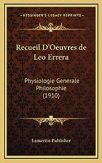 Recueil D'Oeuvres de Leo Errera: Physiologie Generale Philosophie (1910)