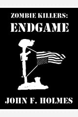 Zombie Killers: Endgame (Irregular Scout Team One Book 6) Kindle Edition