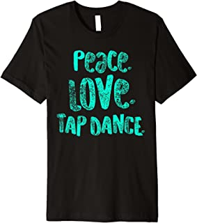 Peace Love Tap Dance Shirt for Tap Dancers, Gift, Teal