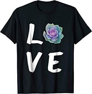 LOVE Succulents T-Shirt, Cute shirt, Plants and Cactus Lover