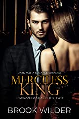 Merciless King (Dark Mafia Romance Suspense) (Cavazzo Mafia Book 2) Kindle Edition
